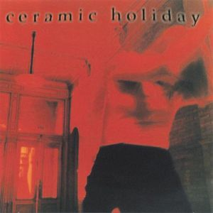 Ceramic Holiday EP-Early Demos