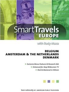 Smart Travels Europe With Rudy Maxa: Belgium/ Amsterdam And TheNetherlands/ Denmark