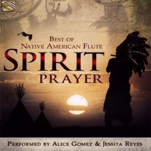 Spirit Prayer - Best of Native American Flute