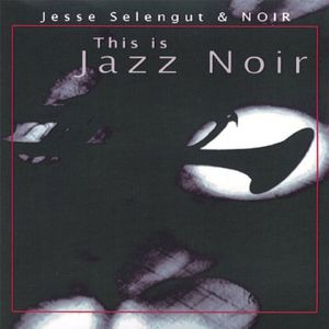 This Is Jazz Noir