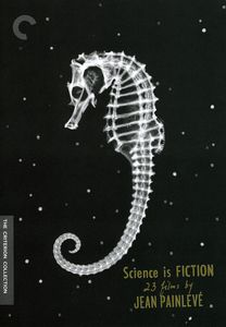 Criterion Collection: Science Is Fiction: 23 Films By Jean Painleve