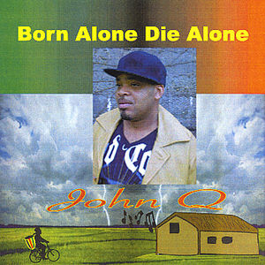 Born Alone Die Alone