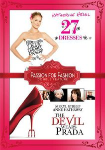 27 Dresses/ The Devil Wears Prada