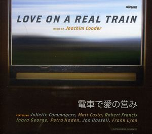 Love On A Real Train [Digipak]