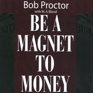 Be a Magnet to Money