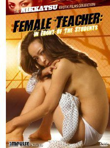 The Nikkatsu Erotic Films Collection: Female Teacher in Front of the Students