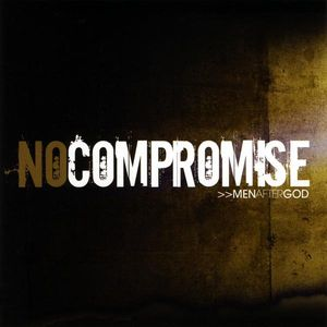 Men After God : No Compromise