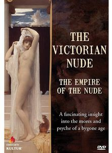 Victorian Nude: Empire of the Nude