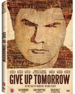 Give Up Tomorrow [Documentary]