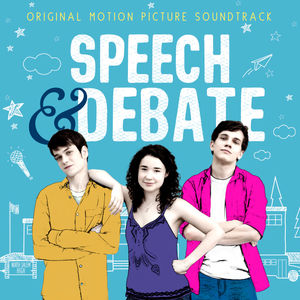 Speech & Debate (original Soundtrack)
