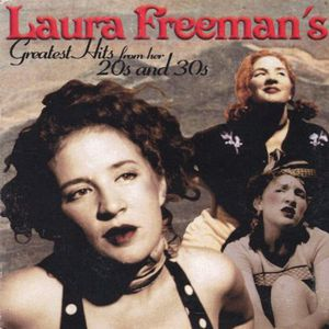 Laura Freemans Greatest Hits from Her 20s & 30s
