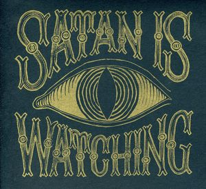 Satan Is Watching