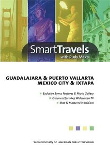 Smart Travels Pacific Rim With Rudy Maxa: Guadalajara And PuertoVallarta/ Mexico City And Ixtapa