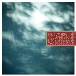 New Trust & Friends: Battle to the Death /  Various