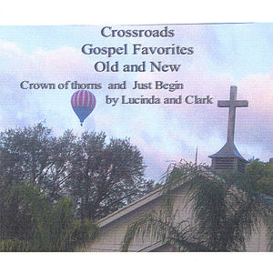 Cross Roads Gospel Favorites Old & New