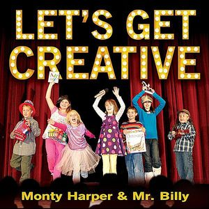 Let's Get Creative with Monty Harper & Mr. Billy