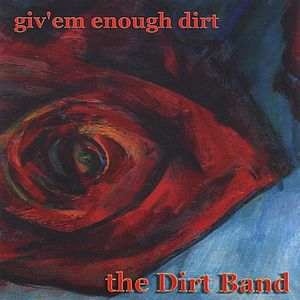 Giv'em Enough Dirt