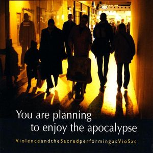 You Are Planning to Enjoy the Apocalypse