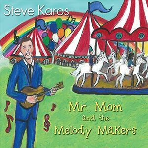 Mr. Mom and the Melody Makers