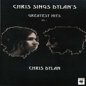 Chris Sings Dylan's Greatest Hits 1