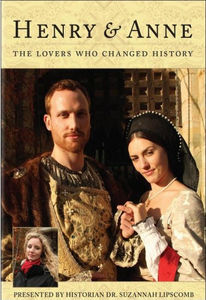 Henry and Anne: The Lovers Who Changed History