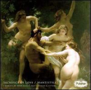 Sacrifice of Love /  Mantistyle