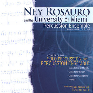 Ney Rosauro & University of Miami Percussion Ensemble