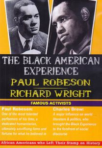 The Black American Experience: Famous Activists - Paul Robeson and Richard Wright