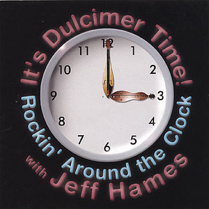 It's Dulcimer Time! Rockin' Around the Clock