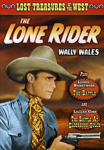 Lost Treasures Of The West: Lone Rider [Silent Films]