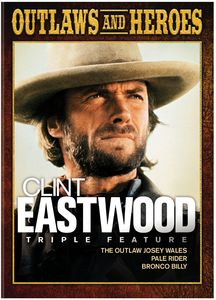 The Outlaw Josey Wales/ Pale Rider/ Bronco Billy