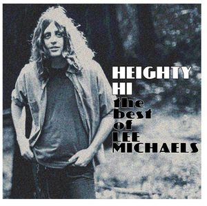 Heighty Hi - the Best of Lee Michaels