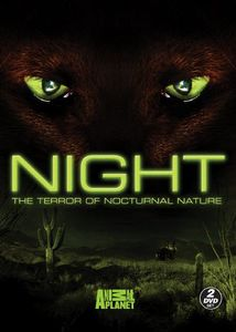 Night: The Terror Of Nocturnal Nature [2 Discs]