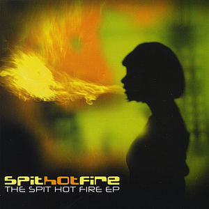 Spit Hot Fire EP