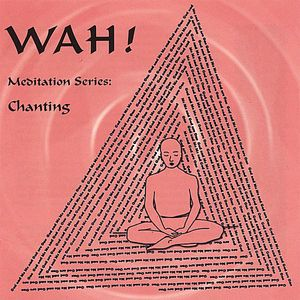 Chanting with Wah