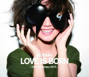Ai Otsuka Love Is Born 10th Anniversary 2013 [Import]