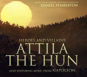 Heroes & Villains: Attila the Hun (Original Soundtrack)
