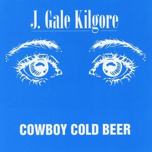 Kilgore, J. Gale : Cowboy Cold Beer