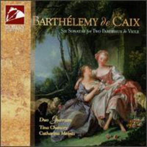 Barthelemy de Caix: Six Sonatas for Two Pardessus
