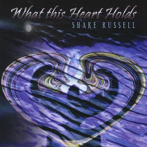 Shake Russell : What This Heart Holds