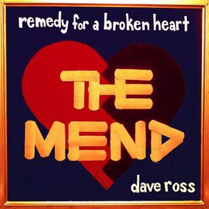 Remedy of a Broken Heart: The Mend