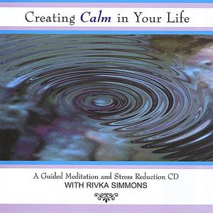 Creating Calm in Your Life: Guided Meditation & St