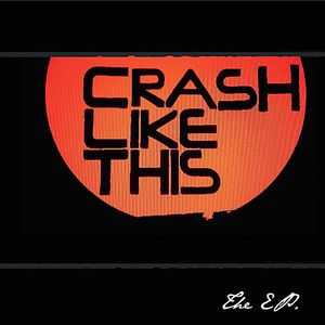Crash Like This EP