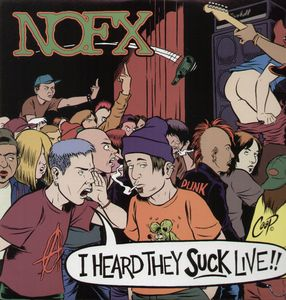 Nofx : I Heard They Suck Live