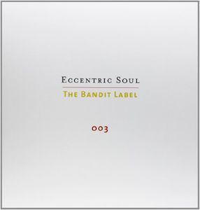 Eccentric Soul 3: The Bandit Label /  Various
