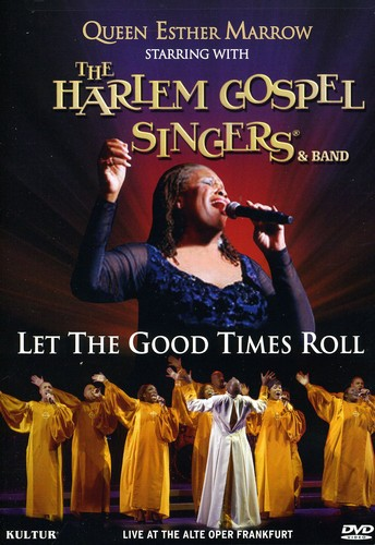 Queen Esther Marrow Starring With the Harlem Gospel Singers & Band: Let the Good Times Roll