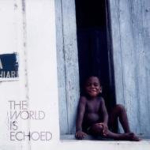 World Is Echoed [Import]