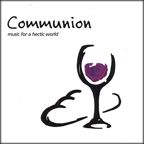 Communion Music for a Hectic World