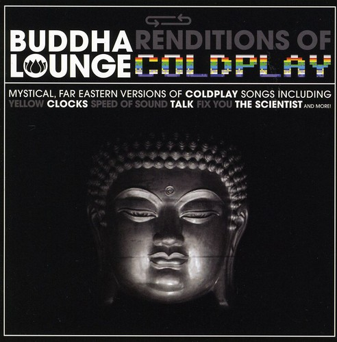 Buddha Lounge Renditions of Coldplay /  Various