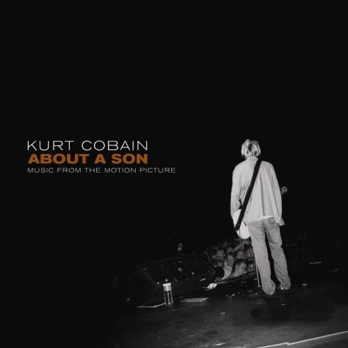 Kurt Cobain About A Son: Music From The Motion Picture